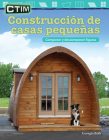 Ctim: Construcción de Casas Pequeñas: Componer Y Descomponer Figuras (Stem: Building Tiny Houses: Compose and Decompose Shapes) (Mathematics Readers) Cover Image