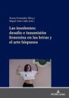 Las Insolentes: Desafío E Insumisión Femenina En Las Letras Y El Arte Hispanos Cover Image