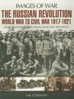 The Russian Revolution: World War to Civil War, 1917-1921 (Images of War) Cover Image