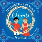 It's That Time of Year! Diwali is Here!: A Fun Way to Teach Your Child About the Significance of the Days of Diwali Cover Image