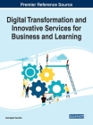 Digital Transformation and Innovative Services for Business and Learning, 1 volume Cover Image
