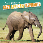 All about Baby African Elephants Cover Image