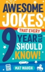 Awesome Jokes That Every 9 Year Old Should Know! Cover Image