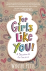 For Girls Like You: A Devotional for Tweens Cover Image