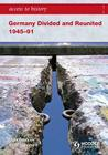 Germany Divided and Reunited 1945-91 (Access to History) Cover Image
