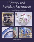Pottery and Porcelain Restoration: A Practical Guide Cover Image