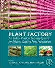 Plant Factory: An Indoor Vertical Farming System for Efficient Quality Food Production Cover Image