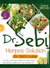 Dr. Sebi Herpes Solution: Dr. Sebi's 3-Step Method to Get Rid Forever of Cold Sores and Genital Herpes With No Medication Cover Image