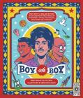 Boy oh Boy: From boys to men, be inspired by 30 coming-of-age stories of sportsmen, artists, politicians, educators and scientists Cover Image