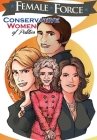Female Force: Conservative Women of Politics: Ayn Rand, Nancy Reagan, Laura Ingraham and Michele Bachmann. Cover Image