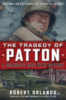 The Tragedy of Patton a Soldier's Date with Destiny: Could World War II's Greatest General Have Stopped the Cold War? Cover Image