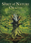 The Spirit of Nature Oracle: Ancient Wisdom from the Green Man and the Celtic Ogam Tree Alphabet Cover Image