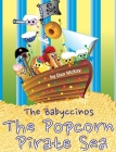 The Babyccinos The Popcorn Pirate Sea Cover Image