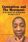 The Coronavirus and The Movement: To the Church and all Humankind: It's Time to Fix It Cover Image