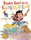 Pirates Don't Go to Kindergarten! Cover Image