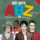 Hot Guys ABZ: Stay Calm and Look at Us Cover Image