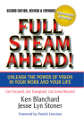 Full Steam Ahead!: Unleash the Power of Vision in Your Work and Your Life Cover Image