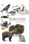 The Arctic Guide: Wildlife of the Far North (Princeton Field Guides #109) Cover Image