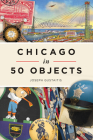 Chicago in 50 Objects Cover Image