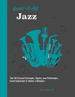 Know It All Jazz: The 50 Crucial Concepts, Styles, and Performers, Each Explained in Under a Minute Cover Image
