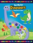 Dot Marker Dinosaurs Activity Book for Toddlers: Fun with Do a Dot Dinosaurs - Paint Daubers - Creative Activity Coloring Pages for Preschoolers Cover Image