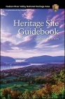 Hudson River Valley National Heritage Area: Heritage Site Guidebook, Second Edition Cover Image