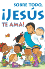 Most of All, Jesus Loves You! (Spanish, Pack of 25) (Proclaiming the Gospel) Cover Image