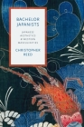 Bachelor Japanists: Japanese Aesthetics and Western Masculinities (Modernist Latitudes) Cover Image