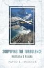 Surviving The Turbulence: Montana & Alaska Cover Image