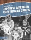 Children in Japanese American Confinement Camps Cover Image