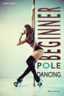 Beginner Pole Dancing: For Fitness and Fun Cover Image