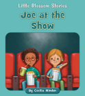 Joe at the Show (Little Blossom Stories) Cover Image