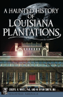 A Haunted History of Louisiana Plantations Cover Image