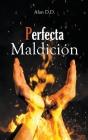 Perfecta Maldición Cover Image