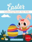 Easter Coloring Book for Kids: Activity Book for Toddlers with Bunnies - Large Print Cover Image