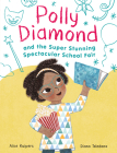 Polly Diamond and the Super Stunning Spectacular School Fair: Book 2 Cover Image