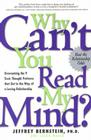 Why Can't You Read My Mind?: Overcoming the 9 Toxic Thought Patterns that Get in the Way of a Loving Relationship Cover Image