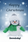 Happy Christmas Snowbaby!: An Adorable Stocking Stuffer Book Cover Image