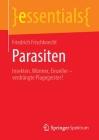 Parasiten: Insekten, Würmer, Einzeller - Verdrängte Plagegeister? (Essentials) Cover Image