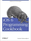 iOS 6 Programming Cookbook Cover Image