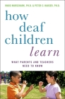 How Deaf Children Learn: What Parents and Teachers Need to Know / (Perspectives on Deafness) Cover Image