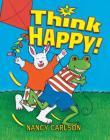 Think Happy! (Nancy's Neighborhood) Cover Image