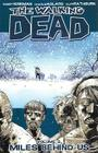 The Walking Dead Volume 2: Miles Behind Us (Walking Dead (6 Stories) #2) Cover Image