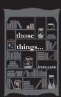 all those things... Cover Image