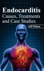 Endocarditis: Causes, Treatments and Case Studies Cover Image