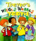 Trevor's Wiggly-Wobbly Tooth Cover Image