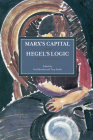Marx's Capital and Hegel's Logic: A Reexamination (Historical Materialism) Cover Image