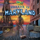 Horror in Maryland Cover Image