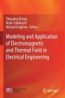 Modeling and Application of Electromagnetic and Thermal Field in Electrical Engineering Cover Image