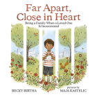 Far Apart, Close in Heart: Being a Family when a Loved One is Incarcerated Cover Image